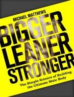 Bigger Leaner Stronger Book Cover