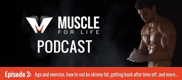 Age and exercise, how to not be skinny fat, getting back after time off, and more...