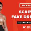 Motivation Monday: Screw Fake Dreams