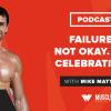 Motivation Monday: Failure Is Not Okay. Stop Celebrating It.