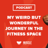 My Weird But Wonderful Journey in the Fitness Space (feat. Josiah Novak)