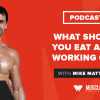 """MFL Podcast 20: """"If It Fits Your Macros"""" dieting and why I like being a """"grinder"""""""