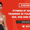 Fitness at Any Age: Training in Your 20s, 30s, 40s, 50s and Beyond