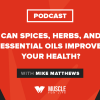 Can Spices, Herbs, and Essential Oils Improve Your Health?
