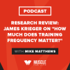 """Research Review: James Krieger on """"How Much Does Training Frequency Matter?"""""""