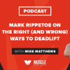 Mark Rippetoe on the Right (and Wrong) Ways to Deadlift