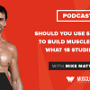 Podcast #111: Greg Nuckols on the Best Way to Get Jacked
