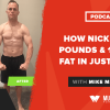 How Nick Lost 19 Pounds & 11% Body Fat In Just 90 Days