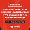 Vince Del Monte on Lessons Learned from Two Decades in the Fitness Industry