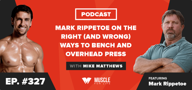 Mark Rippetoe on the Right (and Wrong) Ways to Bench and Overhead Press
