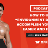 """Motivation Monday: How to Use """"Environment Design"""" to Accomplish Your Goals Easier and Faster"""