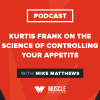 Kurtis Frank on the Science of Controlling Your Appetite