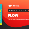 My Top 5 Takeaways from Flow by Mihaly Csikszentmihalyi