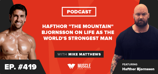 "Hafthor ""The Mountain"" Bjornsson on Life as the World's Strongest Man"