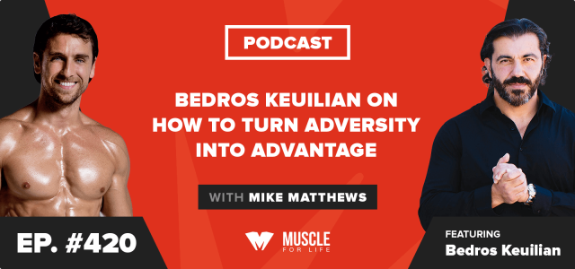 Bedros Keuilian on How to Turn Adversity Into Advantage