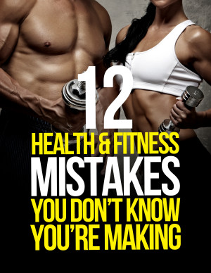 12 Health & Fitness Mistakes